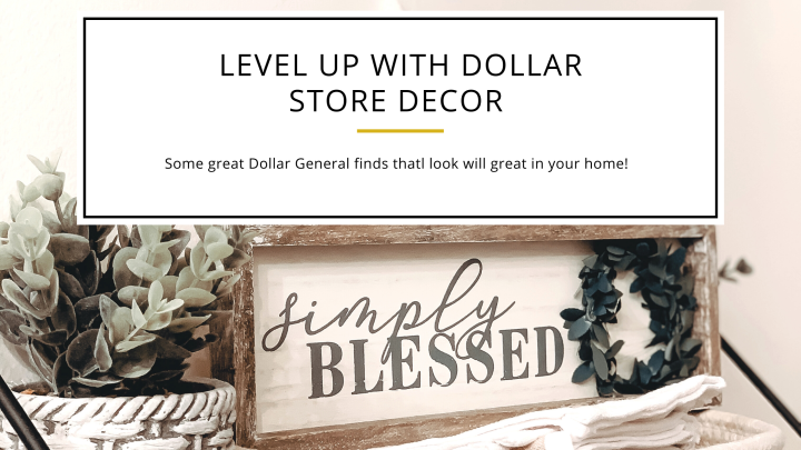 Level Up Your Home with Dollar General Decor