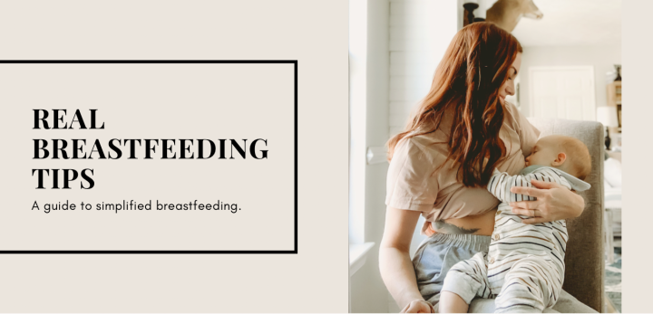 Real Breastfeeding Tips: A Guide to Simplified Breastfeeding