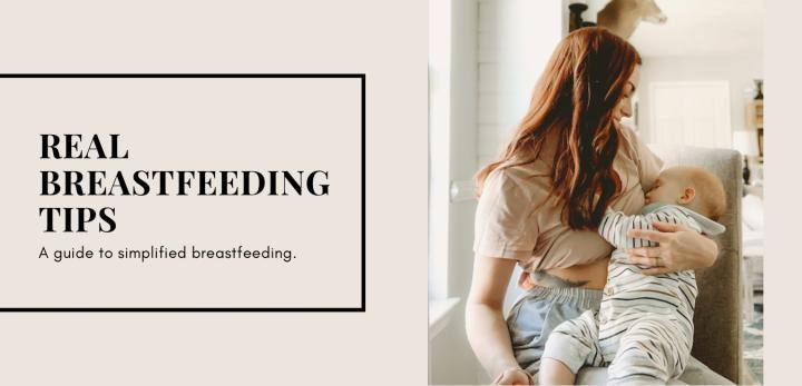 Real Breastfeeding Tips: A Guide to SimplifiedBreastfeeding