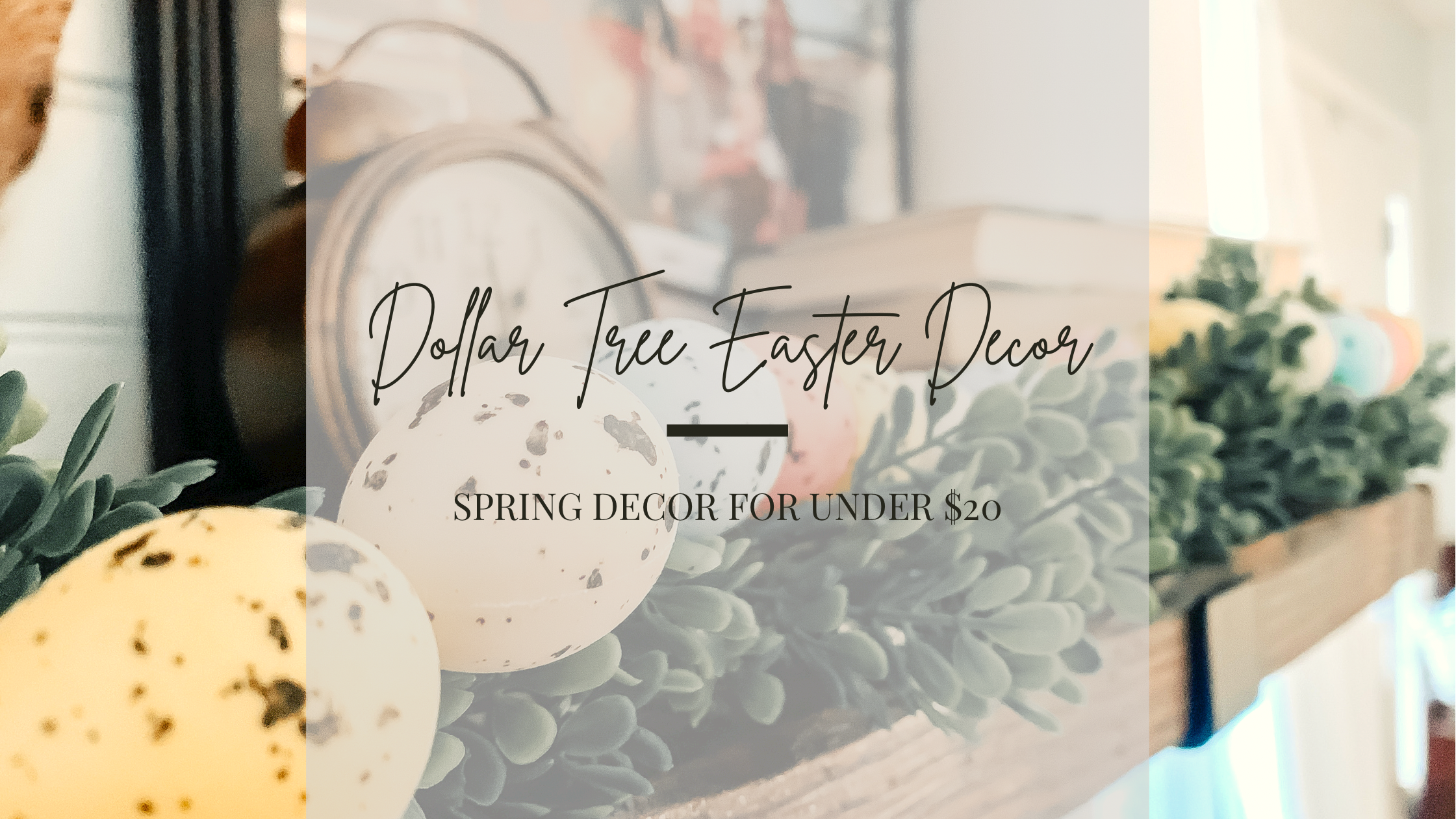 Dollar Tree Spring Decor